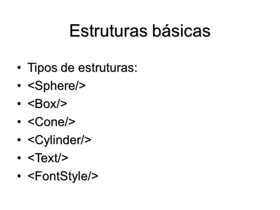 Estruturas básicas Tipos de estruturas:Tipos de estruturas: