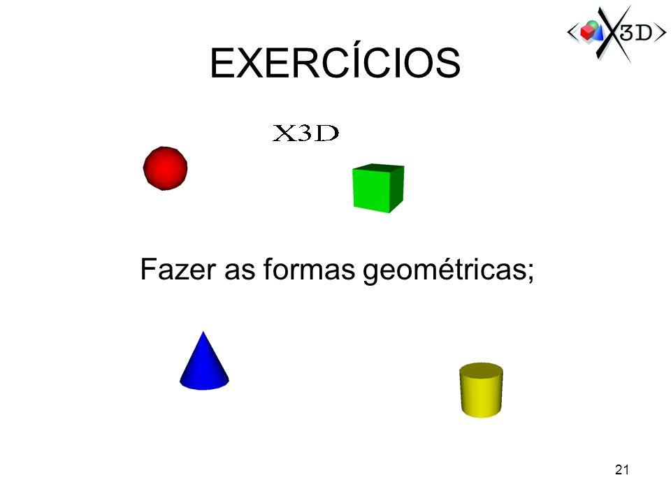 EXERCÍCIOS Fazer as formas geométricas; 21