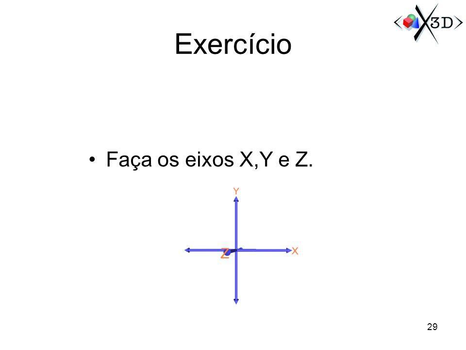 Faça os eixos X,Y e Z. Exercício 29