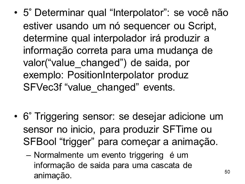 5° Determinar qual Interpolator: se você não estiver usando um nó sequencer ou Script, determine qual interpolador irá produzir a informação correta p
