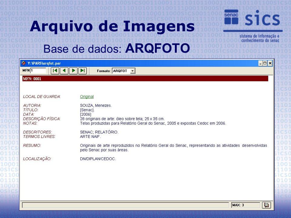 Arquivo de Imagens Base de dados: ARQFOTO
