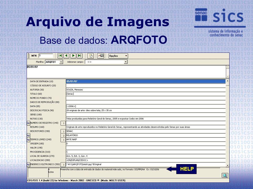 Arquivo de Imagens Base de dados: ARQFOTO HELP