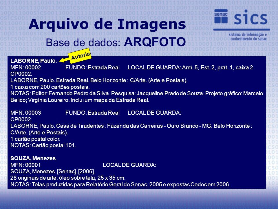 Arquivo de Imagens Base de dados: ARQFOTO LABORNE, Paulo. MFN: 00002 FUNDO: Estrada Real LOCAL DE GUARDA: Arm. 5, Est. 2, prat. 1, caixa 2 CP0002. LAB