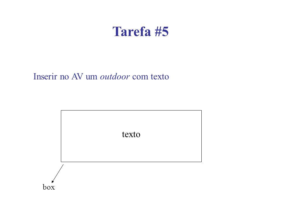Tarefa #5 Inserir no AV um outdoor com texto texto box
