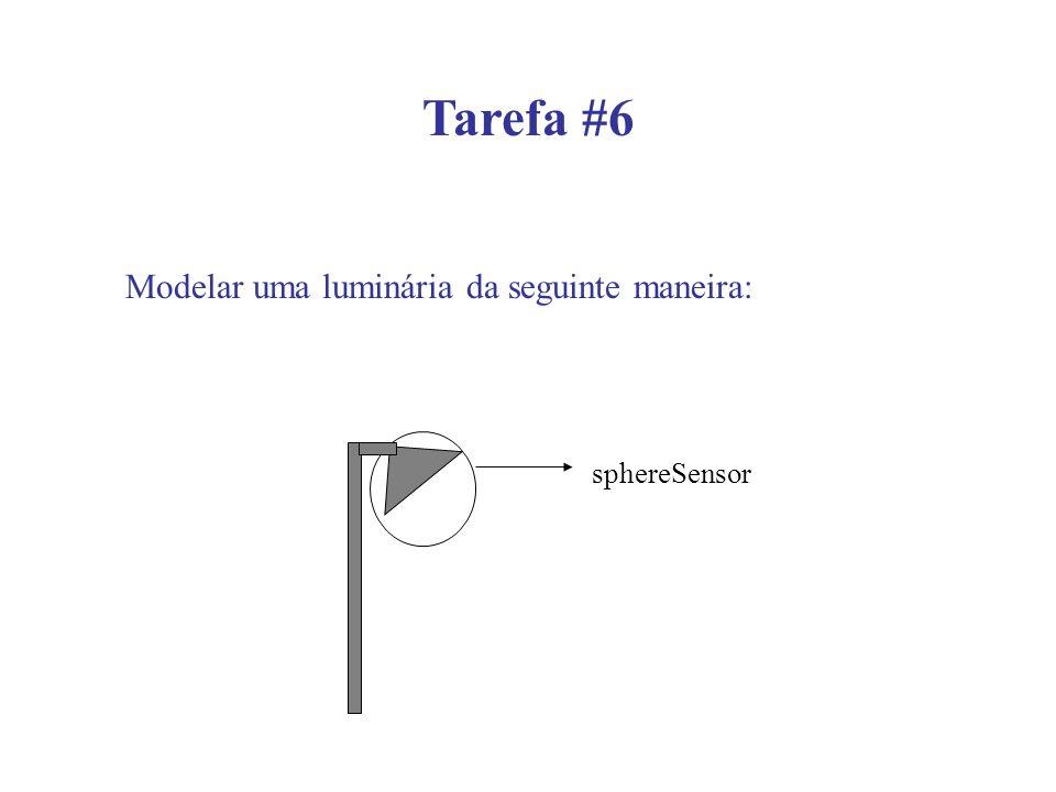 Tarefa #6 Modelar uma luminária da seguinte maneira: sphereSensor