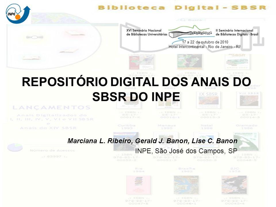 REPOSITÓRIO DIGITAL DOS ANAIS DO SBSR DO INPE Marciana L. Ribeiro, Gerald J. Banon, Lise C. Banon INPE, São José dos Campos, SP 17 a 22 de outubro de