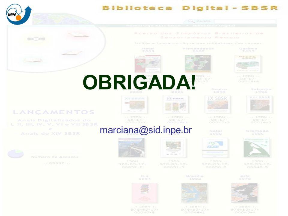 OBRIGADA! marciana@sid.inpe.br