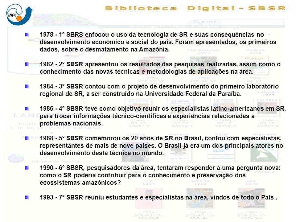 1978 - 1º SBRS enfocou o uso da tecnologia de SR e suas consequências no desenvolvimento econômico e social do país. Foram apresentados, os primeiros