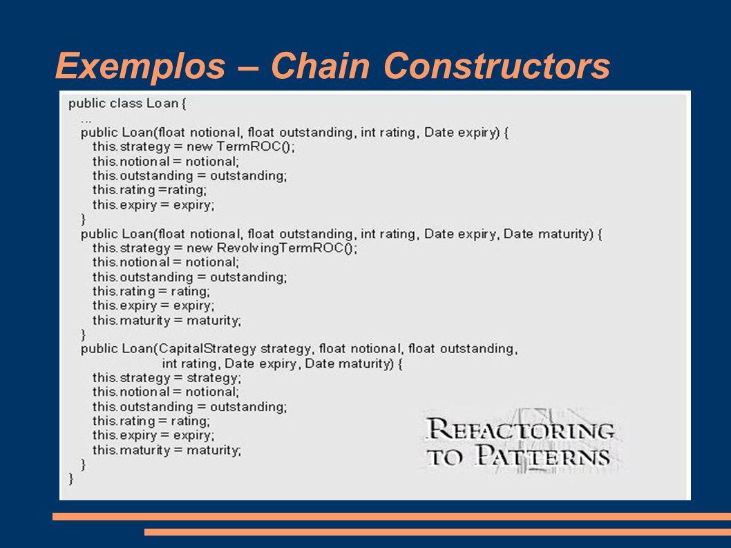 Exemplos – Chain Constructors