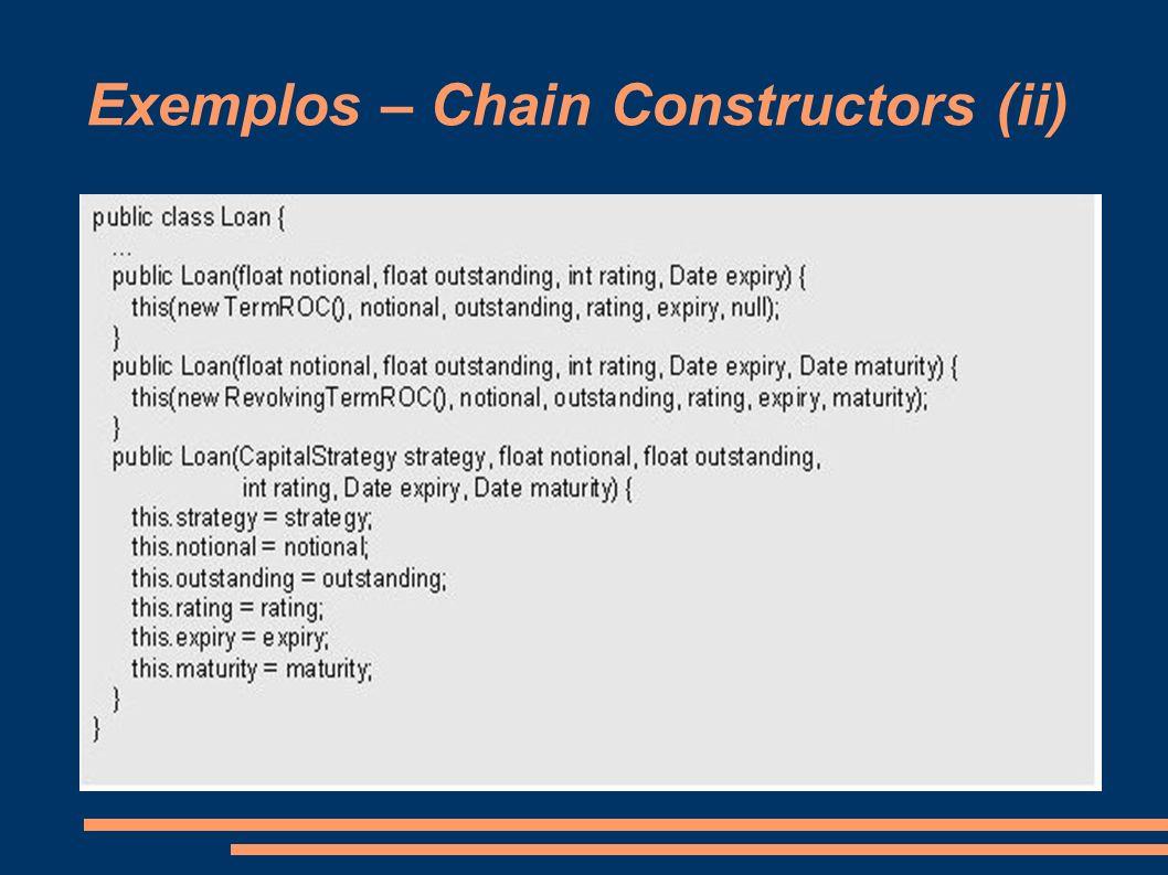 Exemplos – Chain Constructors (ii)