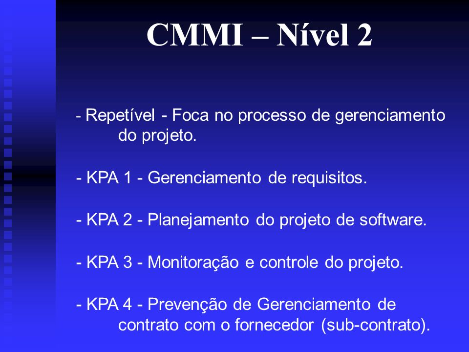 XP e CMMI - Cerca de 90% das empresas de software nunca chegaram a alcançar o nível 2.