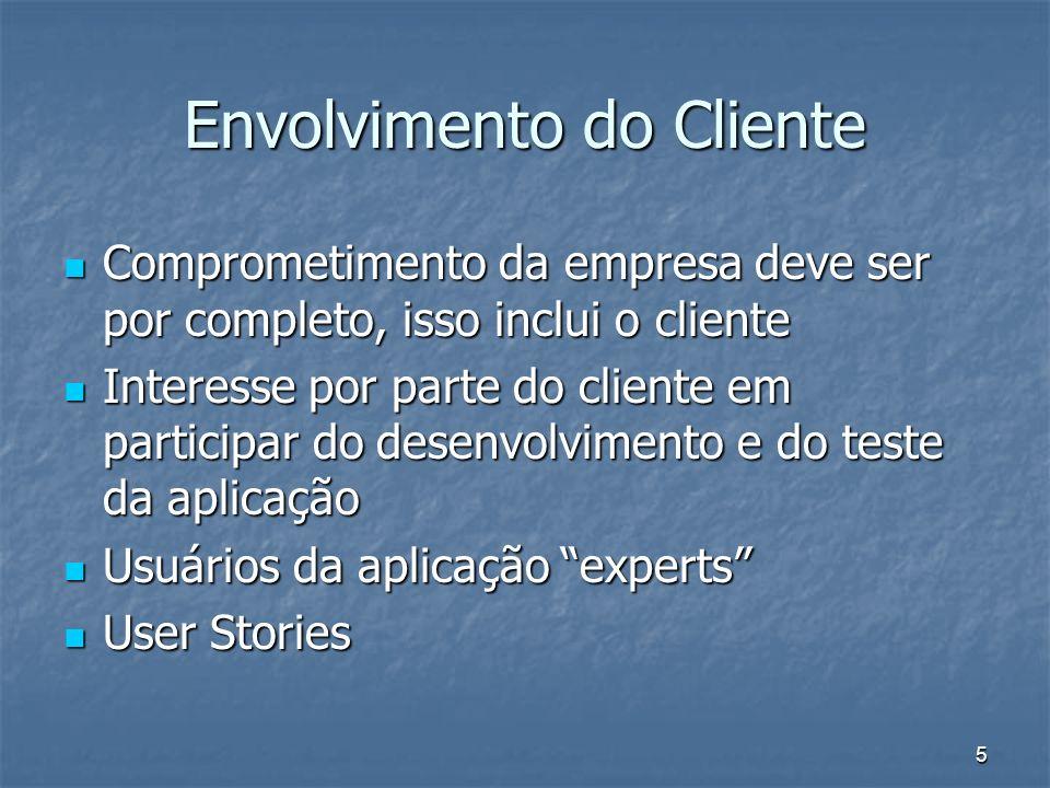 5 Envolvimento do Cliente Comprometimento da empresa deve ser por completo, isso inclui o cliente Comprometimento da empresa deve ser por completo, is