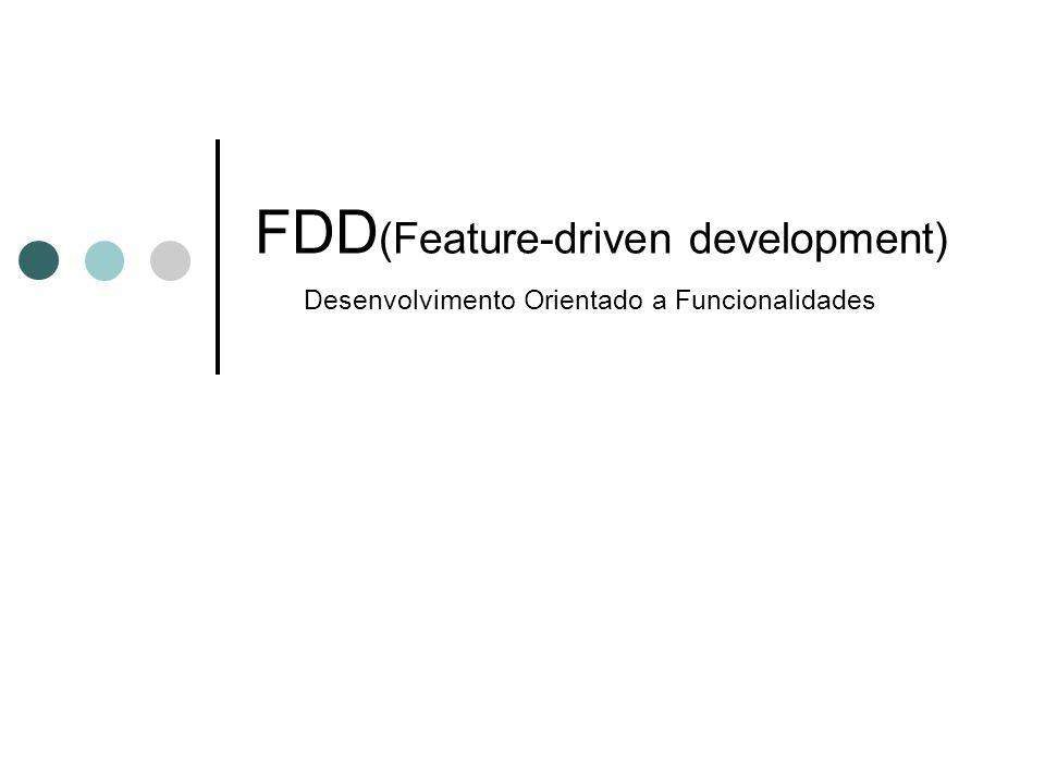 FDD (Feature-driven development) Desenvolvimento Orientado a Funcionalidades