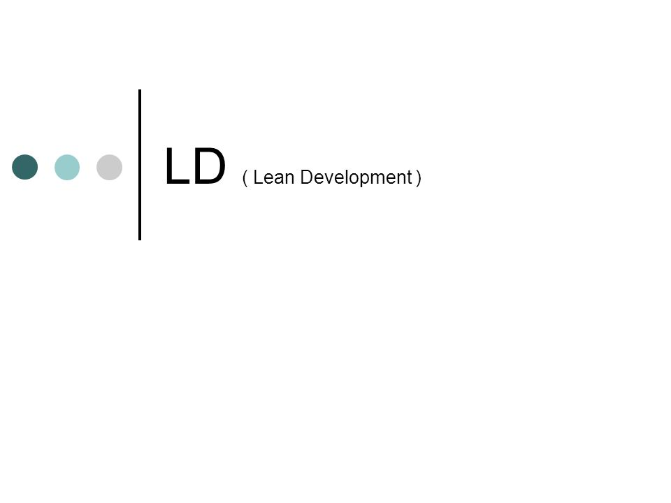 LD ( Lean Development )