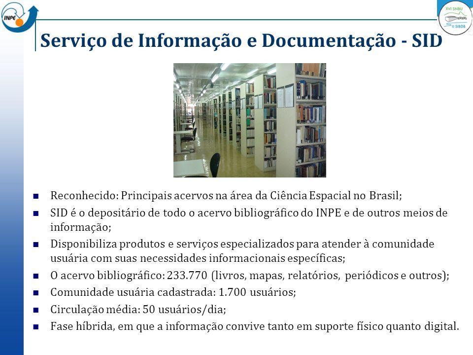 Serviço de Informação e Documentação - SID Reconhecido: Principais acervos na área da Ciência Espacial no Brasil; SID é o depositário de todo o acervo
