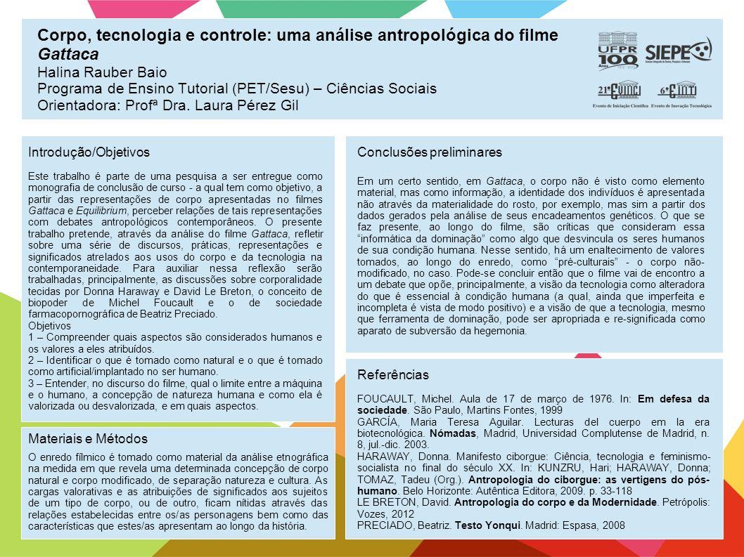 Corpo, tecnologia e controle: uma análise antropológica do filme Gattaca Halina Rauber Baio Programa de Ensino Tutorial (PET/Sesu) – Ciências Sociais