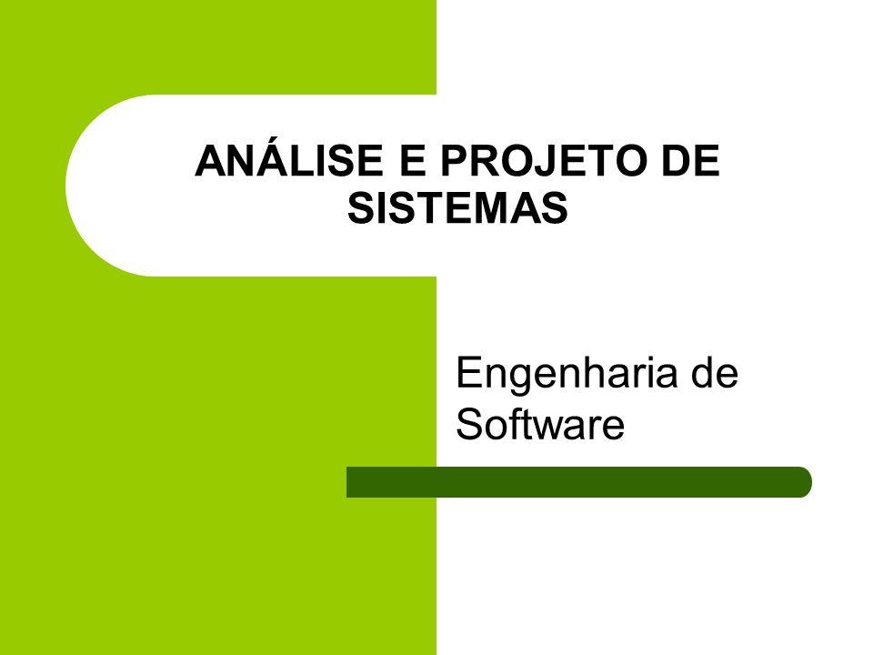 ANÁLISE E PROJETO DE SISTEMAS Engenharia de Software