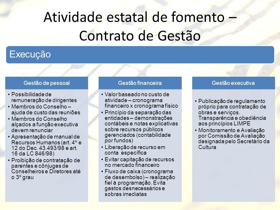 Atividade estatal de fomento – Contrato de Gestão Gestão de pessoal Possibilidade de remuneração de dirigentes Membros do Conselho – ajuda de custo da