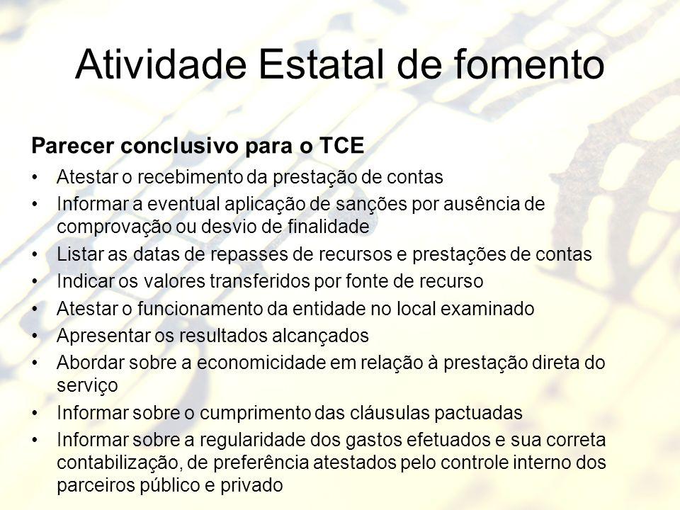Atividade Estatal de fomento Parecer conclusivo para o TCE Atestar o recebimento da prestação de contas Informar a eventual aplicação de sanções por a