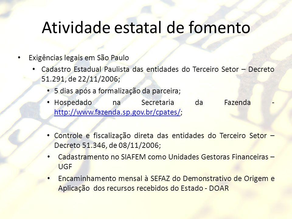 Exigências legais em São Paulo Cadastro Estadual Paulista das entidades do Terceiro Setor – Decreto 51.291, de 22/11/2006; 5 dias após a formalização