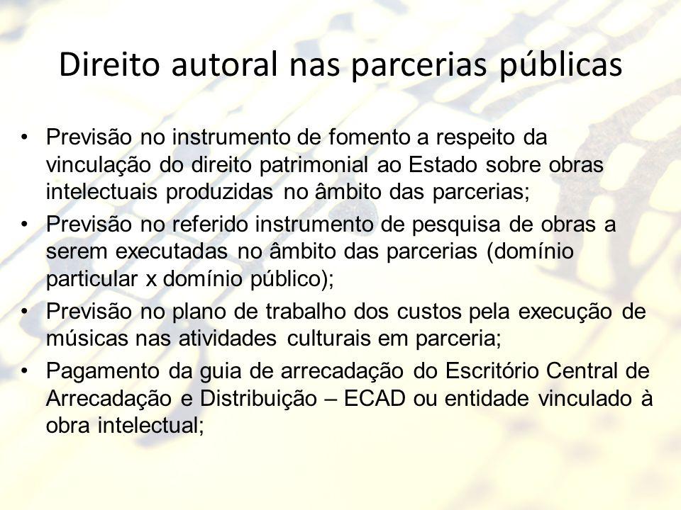 Direito autoral nas parcerias públicas Previsão no instrumento de fomento a respeito da vinculação do direito patrimonial ao Estado sobre obras intele