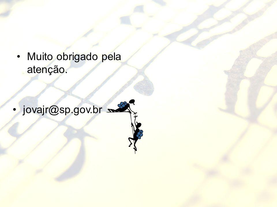 Muito obrigado pela atenção. jovajr@sp.gov.br