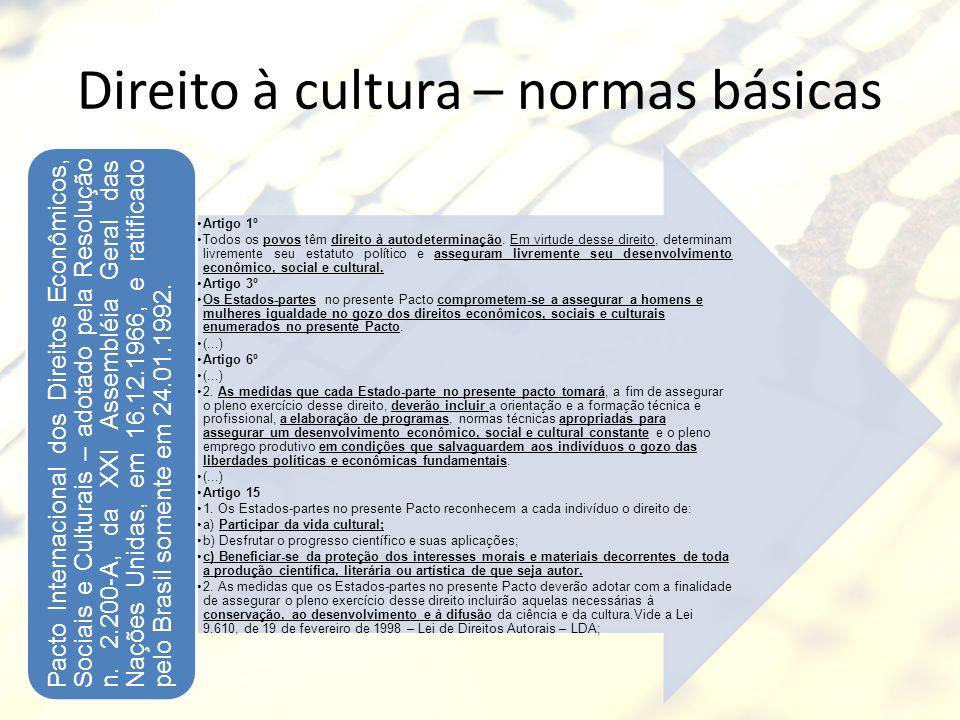 Direito à cultura – normas básicas Artigo 1º Todos os povos têm direito à autodeterminação. Em virtude desse direito, determinam livremente seu estatu