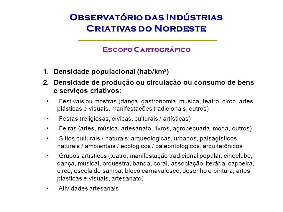 1.Densidade populacional (hab/km²) 2.Densidade de produção ou circulação ou consumo de bens e serviços criativos: Festivais ou mostras (dança, gastron
