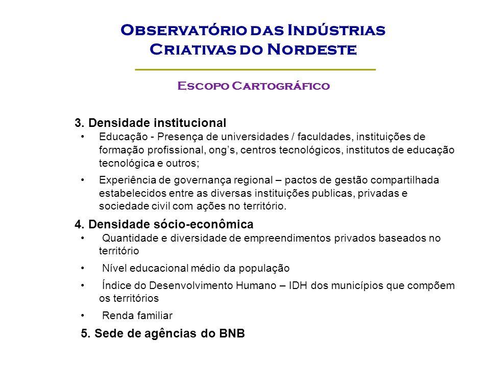 3. Densidade institucional Educação - Presença de universidades / faculdades, instituições de formação profissional, ongs, centros tecnológicos, insti