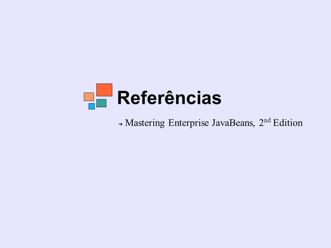 Referências Mastering Enterprise JavaBeans, 2 nd Edition