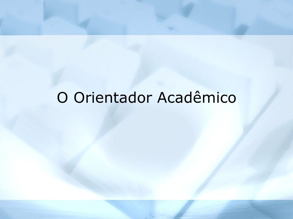 O Orientador Acadêmico