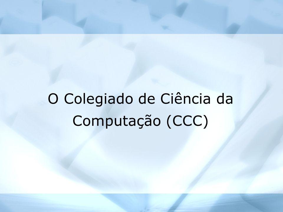 O Colegiado de Ciência da Computação (CCC)