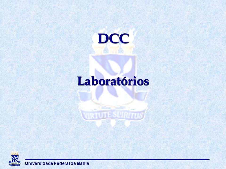 Universidade Federal da Bahia Laboratórios DCC