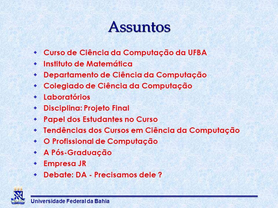 Universidade Federal da Bahia Assuntos Curso de Ciência da Computação da UFBA Instituto de Matemática Departamento de Ciência da Computação Colegiado