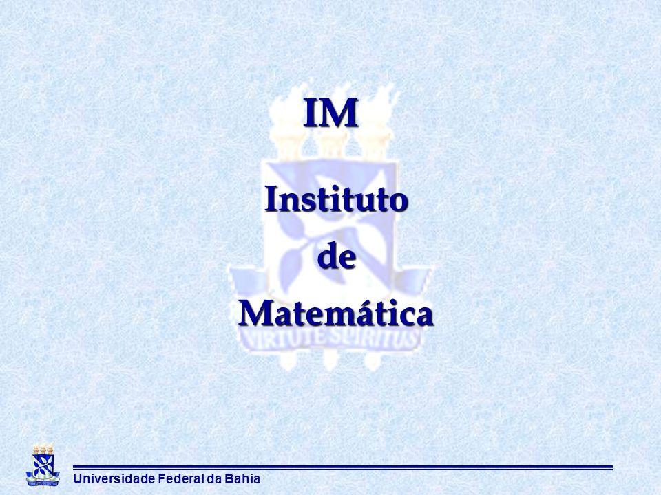 Universidade Federal da Bahia InstitutodeMatemática IM