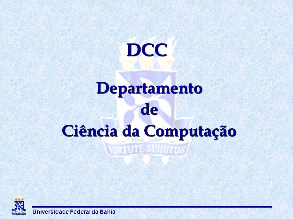 Universidade Federal da Bahia Departamento de Ciência da Computação DCC