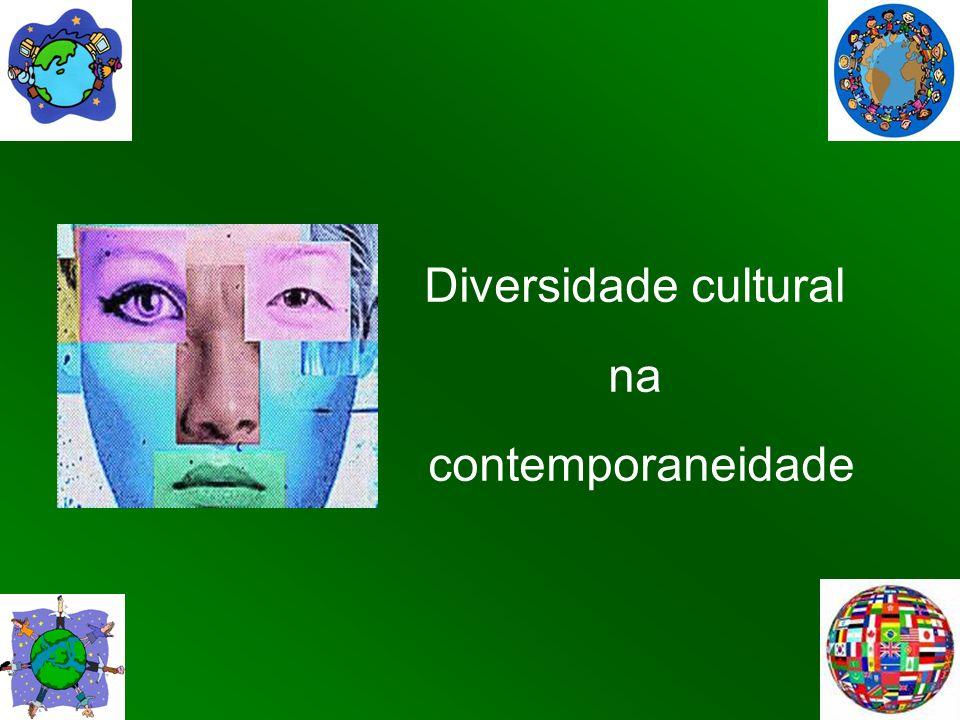 Diversidade cultural na contemporaneidade