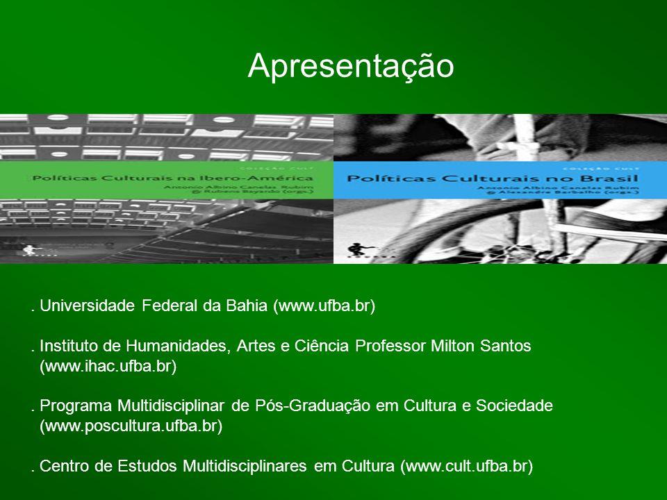 Apresentação. Universidade Federal da Bahia (www.ufba.br). Instituto de Humanidades, Artes e Ciência Professor Milton Santos (www.ihac.ufba.br). Progr
