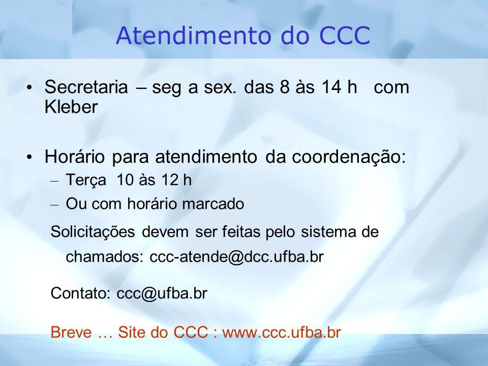 Atendimento do CCC Secretaria – seg a sex.