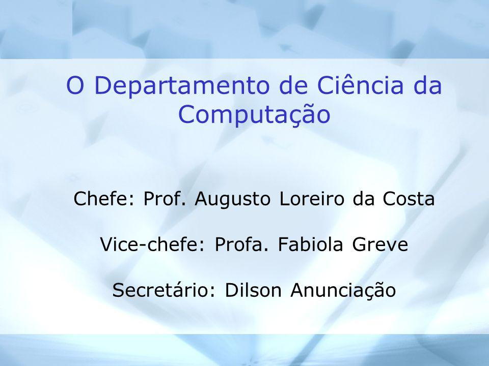 O Departamento de Ciência da Computação Chefe: Prof.