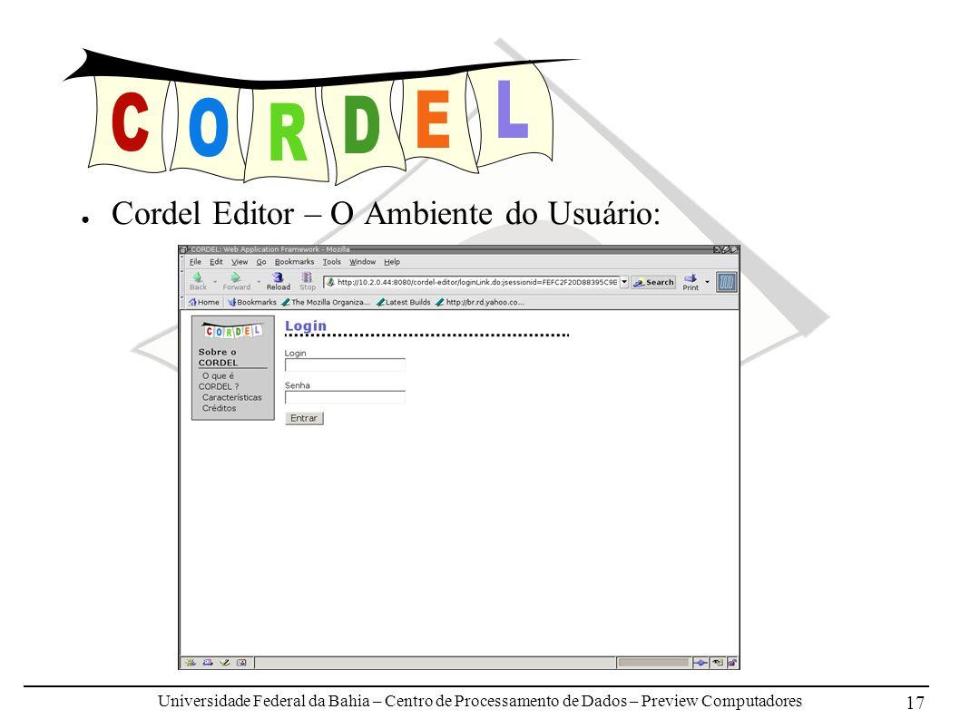 Universidade Federal da Bahia – Centro de Processamento de Dados – Preview Computadores 17 Cordel Editor – O Ambiente do Usuário:
