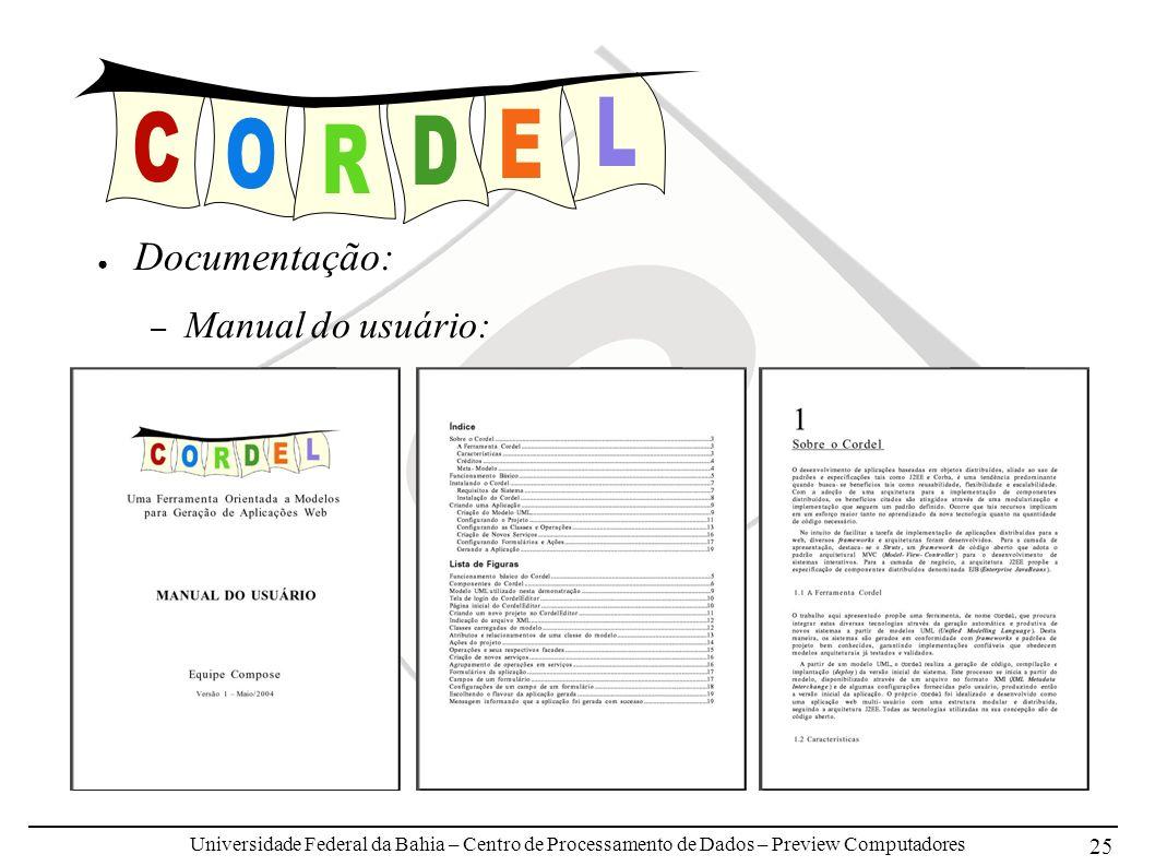 Universidade Federal da Bahia – Centro de Processamento de Dados – Preview Computadores 25 Documentação: – Manual do usuário: