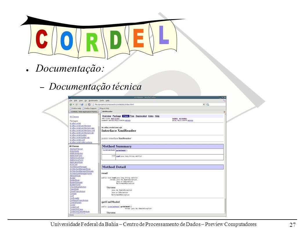 Universidade Federal da Bahia – Centro de Processamento de Dados – Preview Computadores 27 Documentação: – Documentação técnica