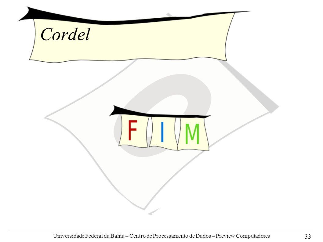 Universidade Federal da Bahia – Centro de Processamento de Dados – Preview Computadores 33 Cordel