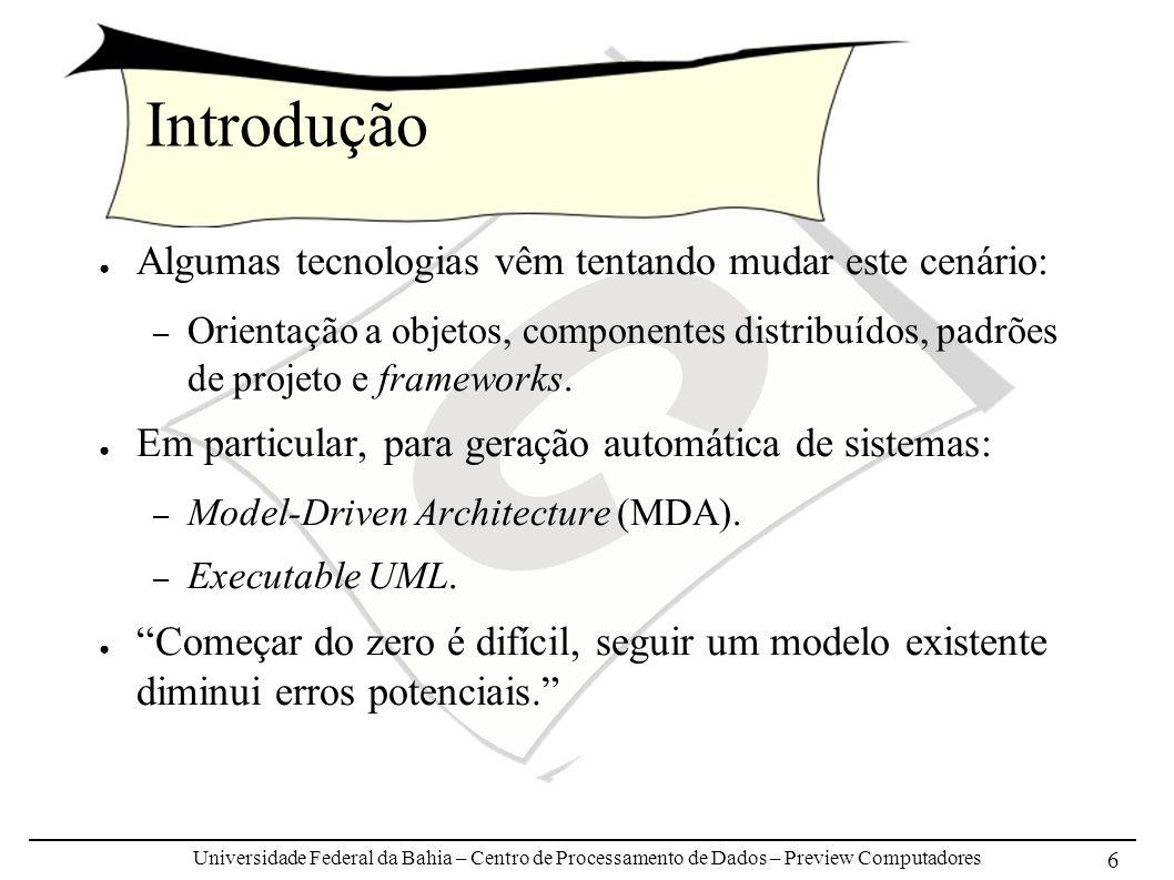 Universidade Federal da Bahia – Centro de Processamento de Dados – Preview Computadores 6 Introdução Algumas tecnologias vêm tentando mudar este cenár