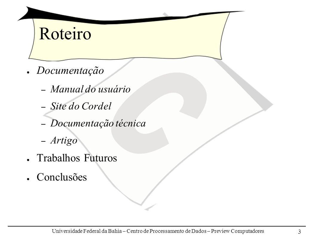 Universidade Federal da Bahia – Centro de Processamento de Dados – Preview Computadores 14 Cordel Editor – O Ambiente do Usuário:
