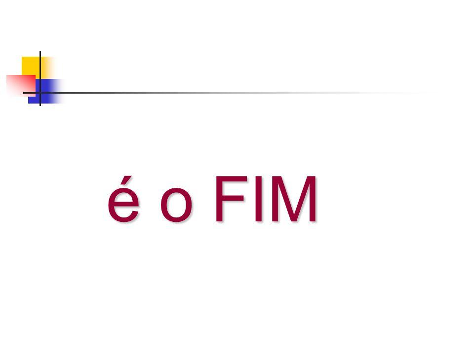 é o FIM