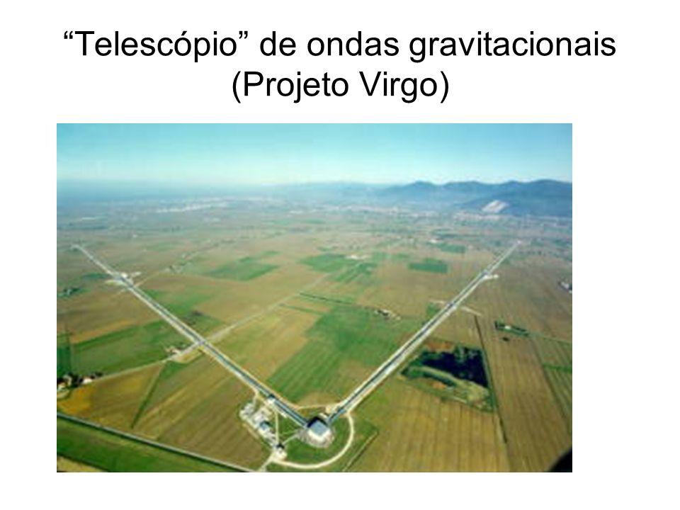 Telescópio de ondas gravitacionais (Projeto Virgo)