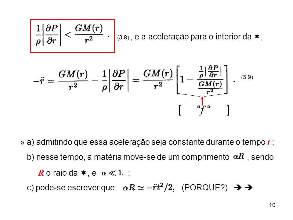 10 (3.8), e a aceleração para o interior da, (3.9) [ f ] » a) admitindo que essa aceleração seja constante durante o tempo t ; b) nesse tempo, a matér