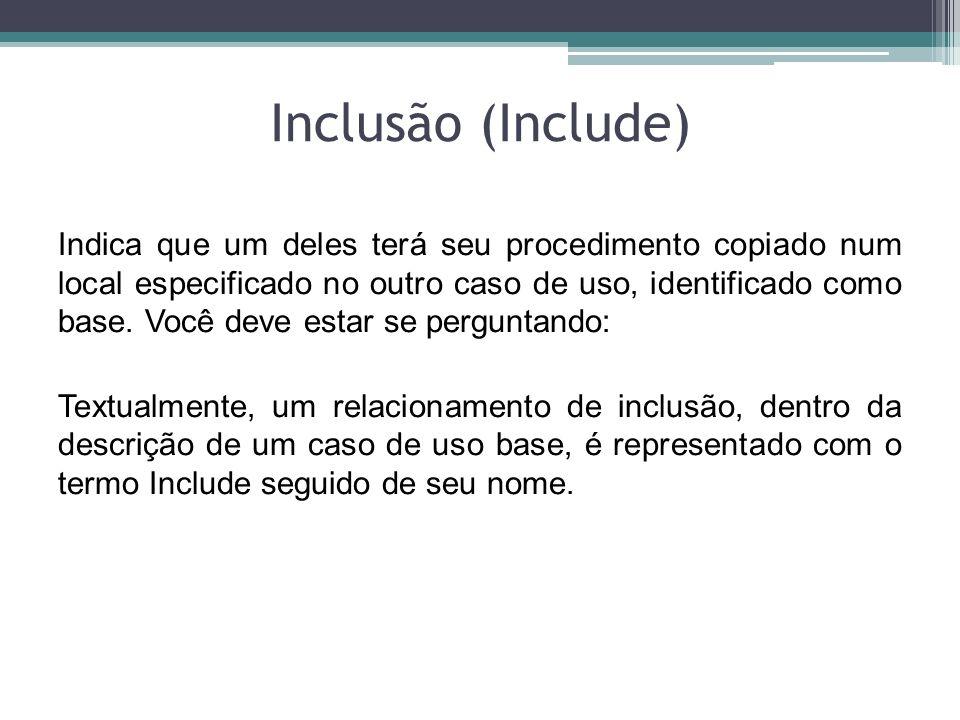 Inclusão (Include) Por exemplo: Cenário Principal 1.